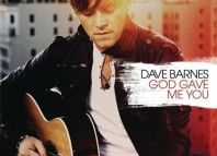 Dave Barnes GOd Gave Me You