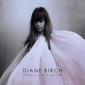 Diane Birch Speak A Little Louder