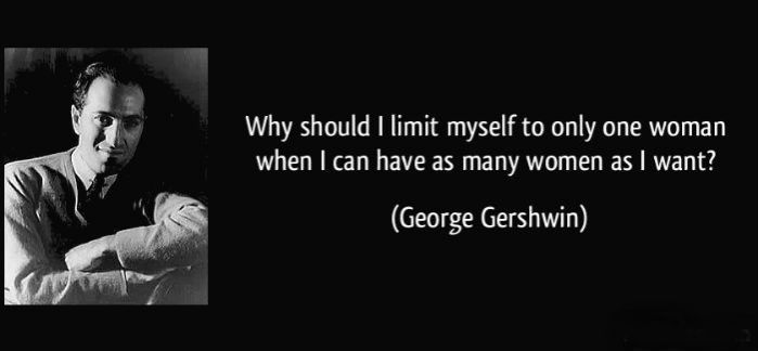 george gershwin why should I date only one woman
