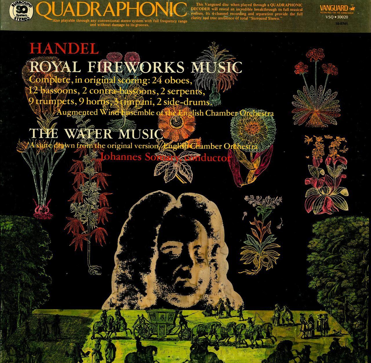 Handel- Royal Fireworks Music:Water Music  English Chamber Orchestra, Johannes Somary, cond.  Vanguard VSQ 30020 (1972)