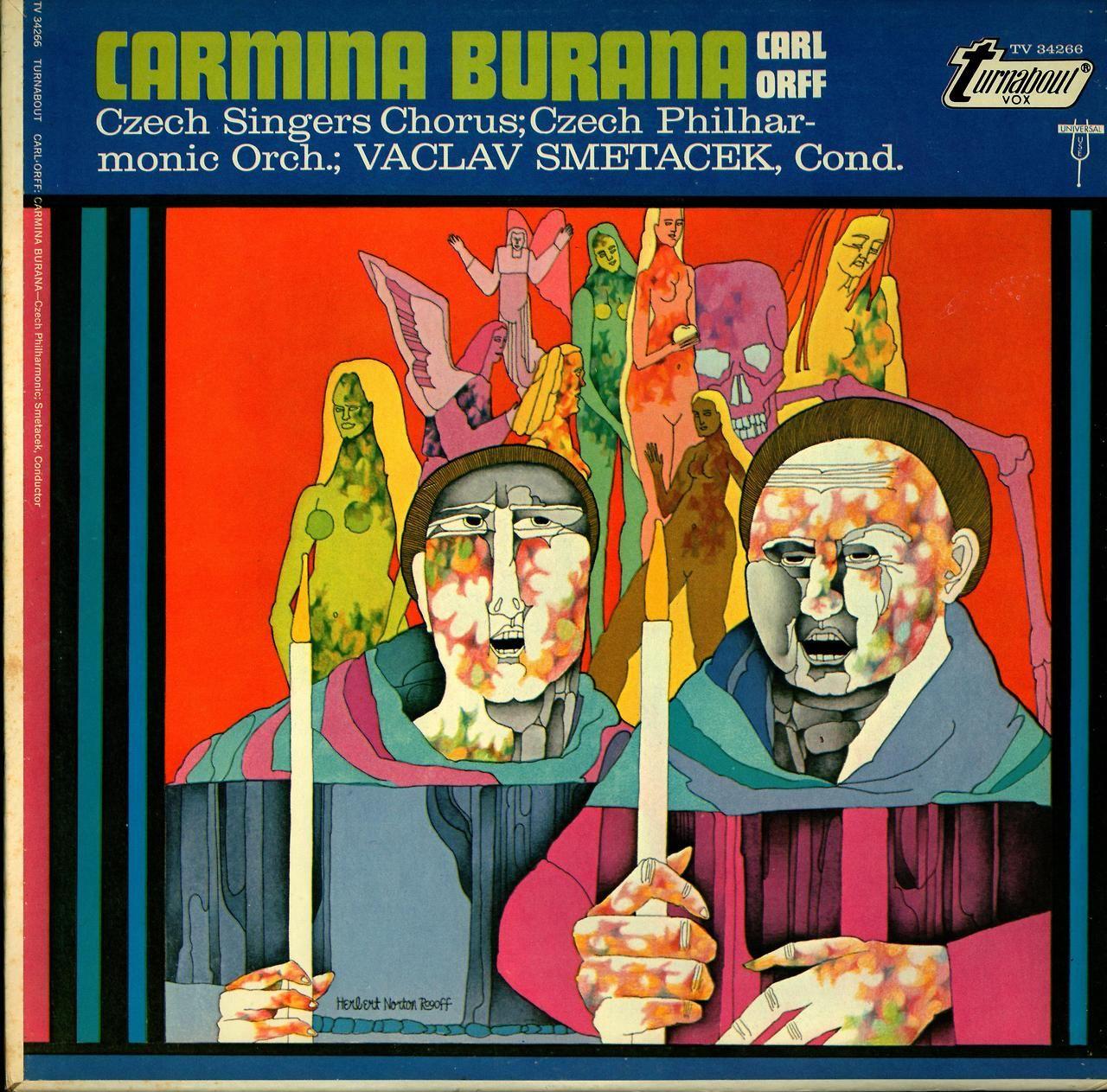 Orff- Carmina Burana  Czech Singers:Czech Philharmonic Orchestra, Vaclav Smetacek, cond.  Turnabout:Vox Records TV 34266  Art by Herbert Rogoff